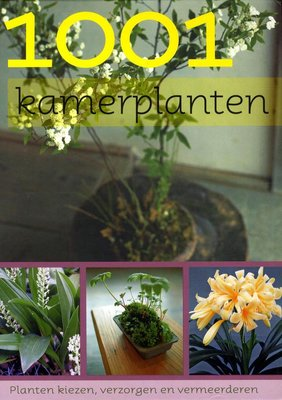 1001 Kamerplanten, Alles over kamerplanten