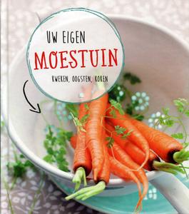 Uw eigen moestuin: Kweken, oogsten, koken   Moestuinland